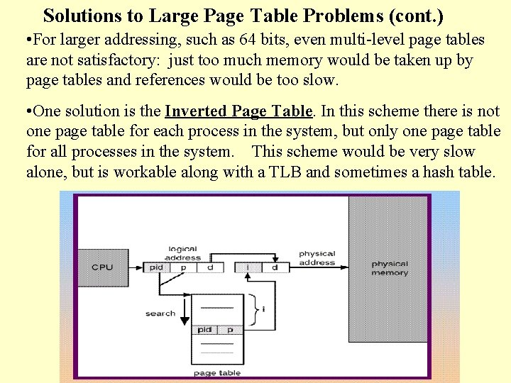 Solutions to Large Page Table Problems (cont. ) • For larger addressing, such as