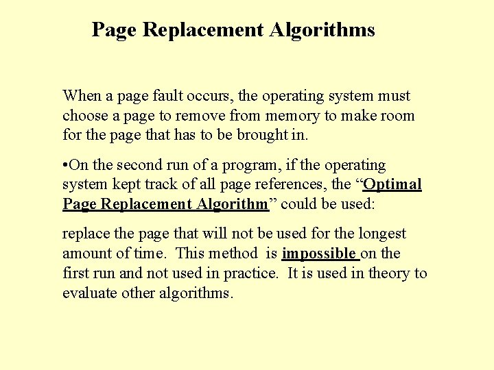 Page Replacement Algorithms When a page fault occurs, the operating system must choose a