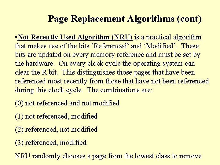 Page Replacement Algorithms (cont) • Not Recently Used Algorithm (NRU) is a practical algorithm