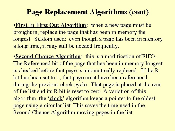 Page Replacement Algorithms (cont) • First In First Out Algorithm: when a new page