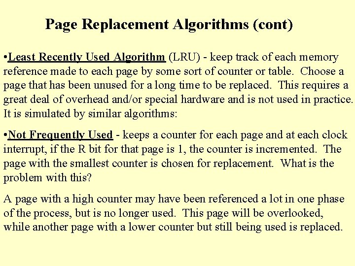 Page Replacement Algorithms (cont) • Least Recently Used Algorithm (LRU) - keep track of