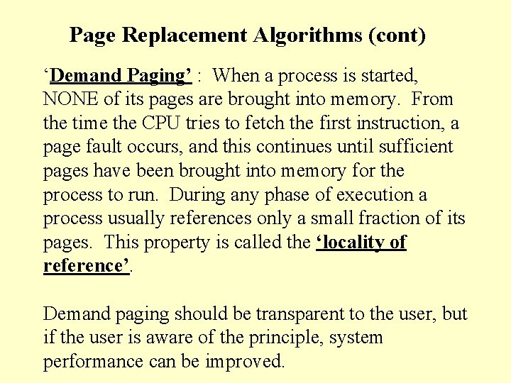 Page Replacement Algorithms (cont) 'Demand Paging' : When a process is started, NONE of