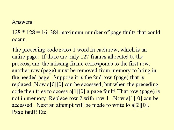 Answers: 128 * 128 = 16, 384 maximum number of page faults that could