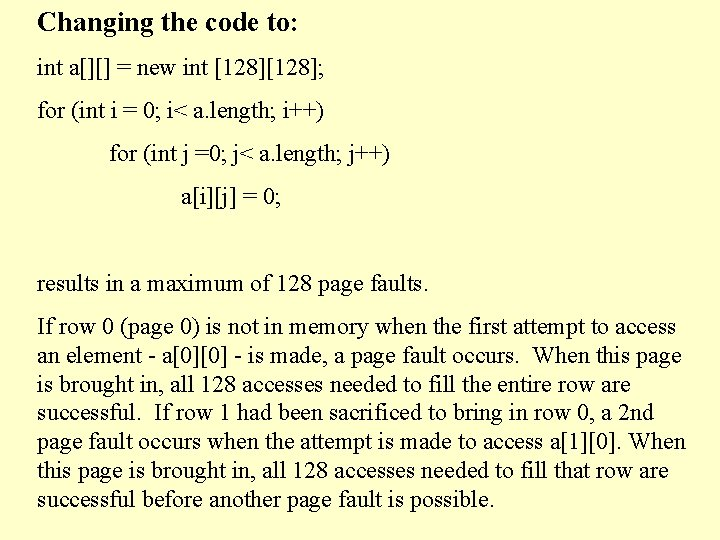 Changing the code to: int a[][] = new int [128]; for (int i =