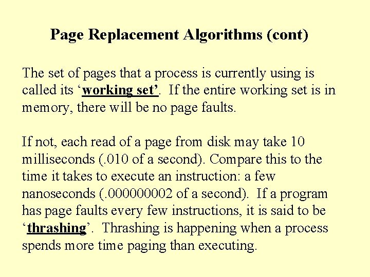 Page Replacement Algorithms (cont) The set of pages that a process is currently using