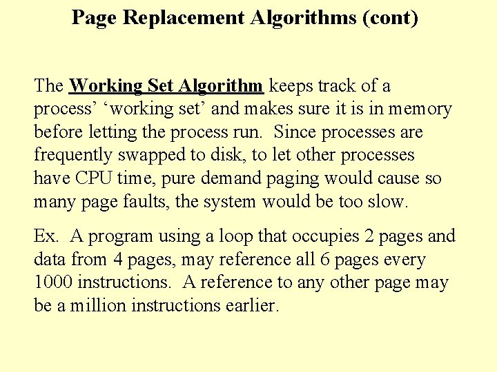 Page Replacement Algorithms (cont) The Working Set Algorithm keeps track of a process' 'working