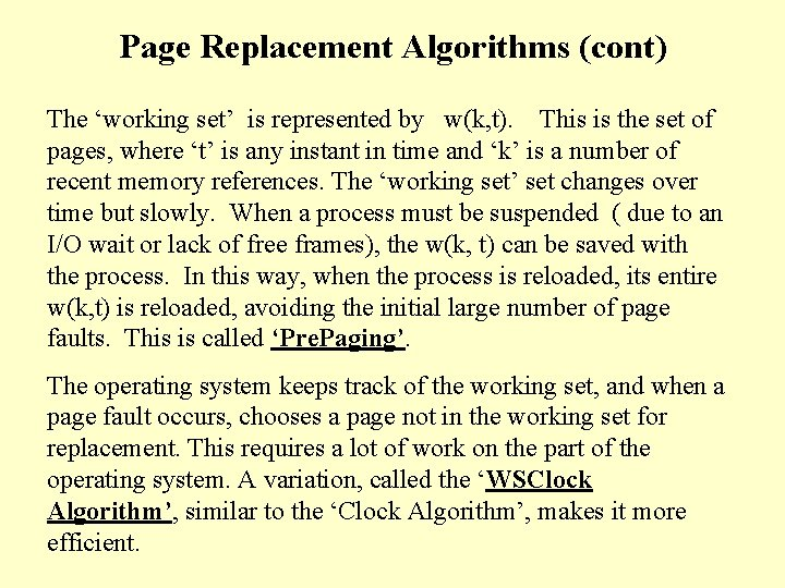 Page Replacement Algorithms (cont) The 'working set' is represented by w(k, t). This is