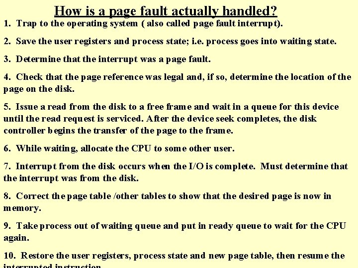 How is a page fault actually handled? 1. Trap to the operating system (
