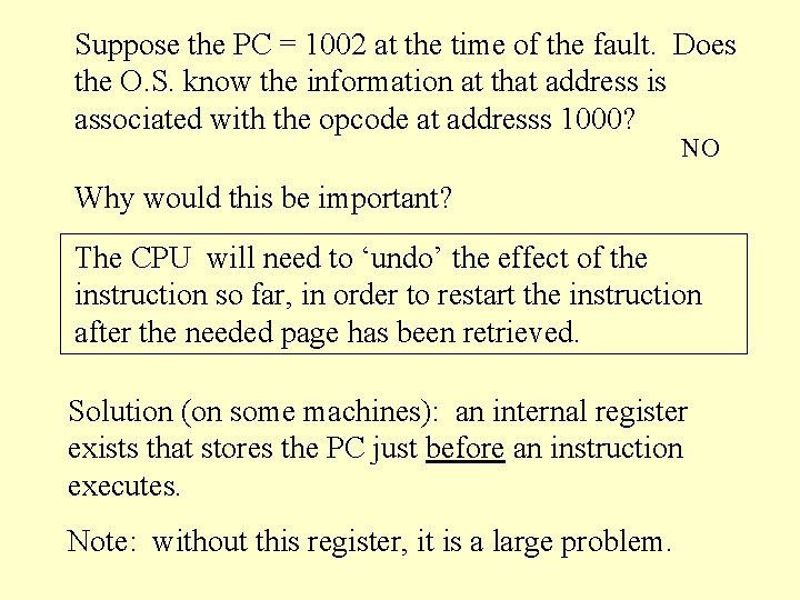 Suppose the PC = 1002 at the time of the fault. Does the O.