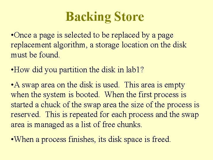 Backing Store • Once a page is selected to be replaced by a page