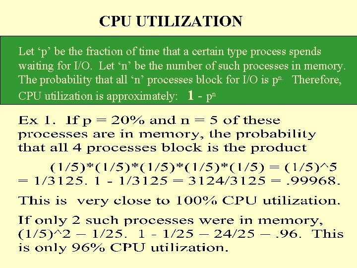 CPU UTILIZATION Let 'p' be the fraction of time that a certain type process