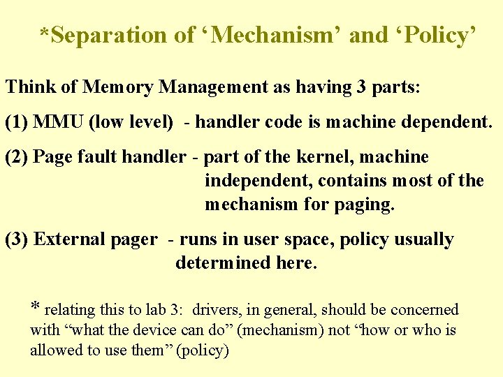 *Separation of 'Mechanism' and 'Policy' Think of Memory Management as having 3 parts: (1)