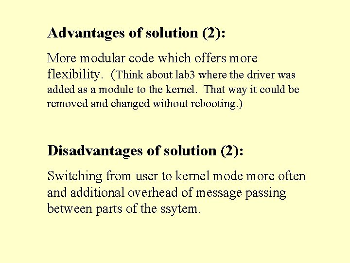 Advantages of solution (2): More modular code which offers more flexibility. (Think about lab