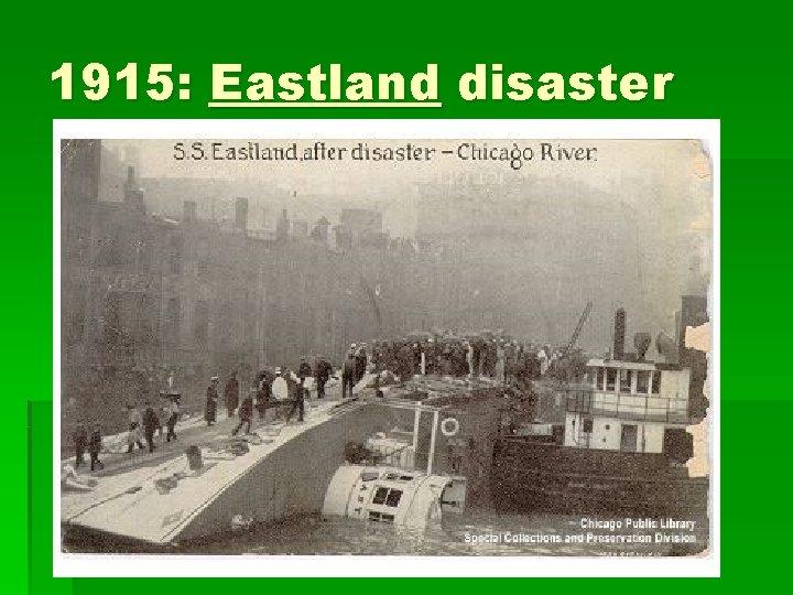 1915: Eastland disaster