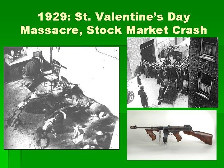 1929: St. Valentine's Day Massacre, Stock Market Crash