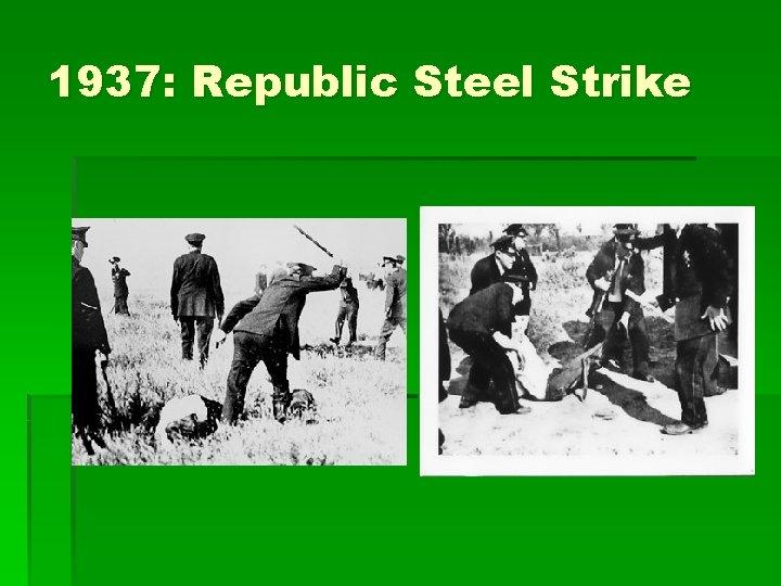 1937: Republic Steel Strike