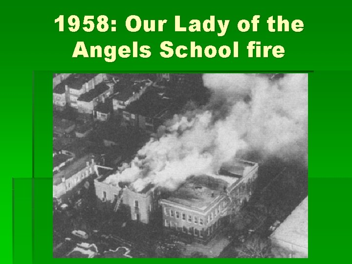 1958: Our Lady of the Angels School fire