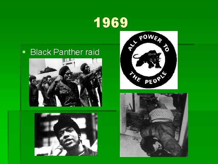 1969 § Black Panther raid
