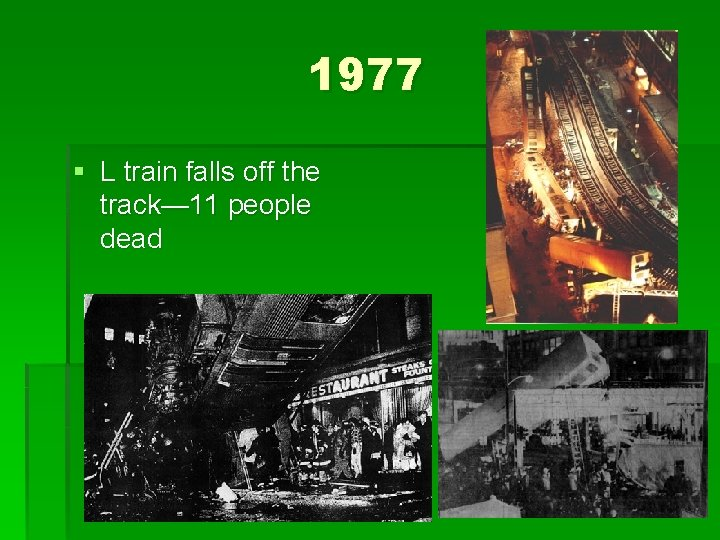 1977 § L train falls off the track— 11 people dead