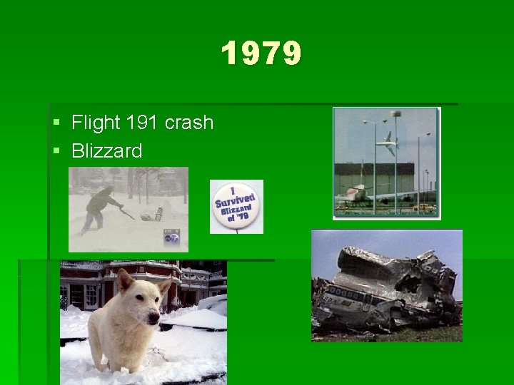 1979 § Flight 191 crash § Blizzard