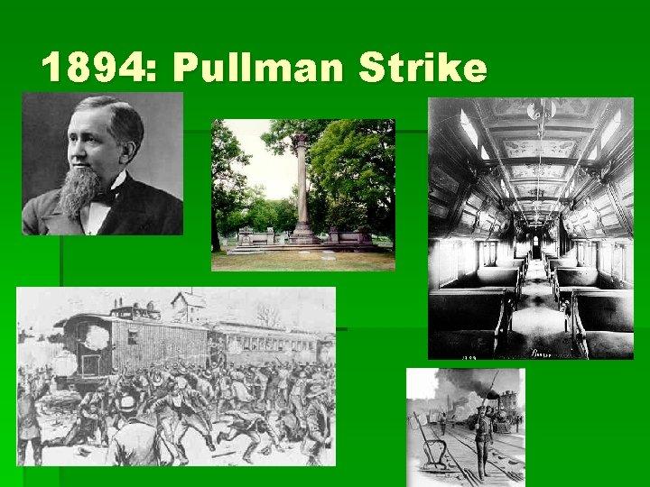 1894: Pullman Strike