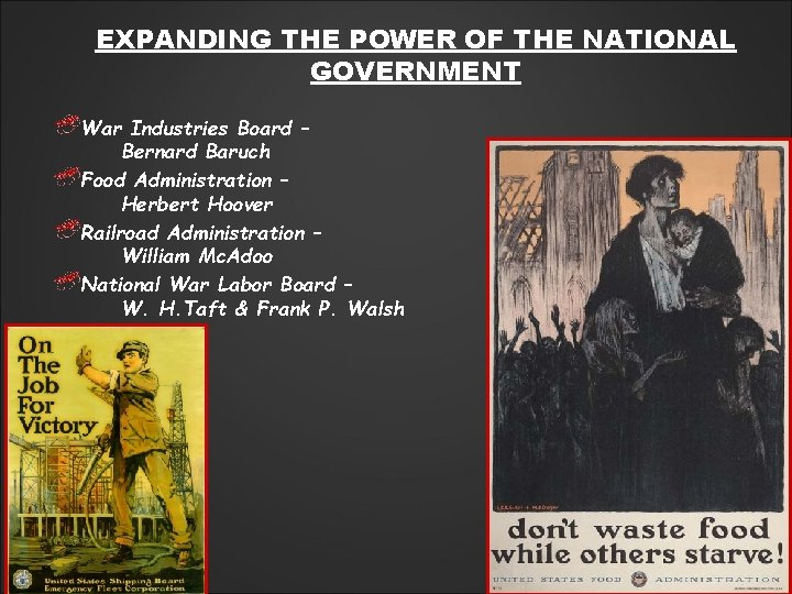 EXPANDING THE POWER OF THE NATIONAL GOVERNMENT War Industries Board – Bernard Baruch Food