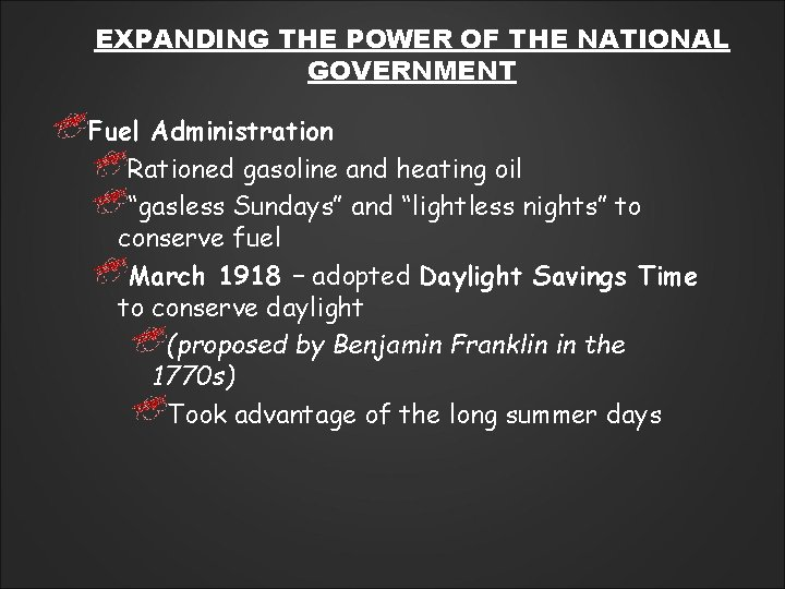 EXPANDING THE POWER OF THE NATIONAL GOVERNMENT Fuel Administration Rationed gasoline and heating oil