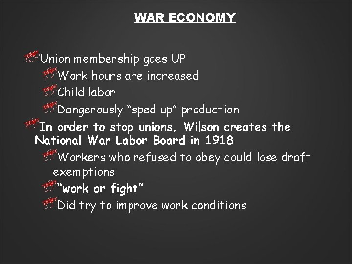 """WAR ECONOMY Union membership goes UP Work hours are increased Child labor Dangerously """"sped"""