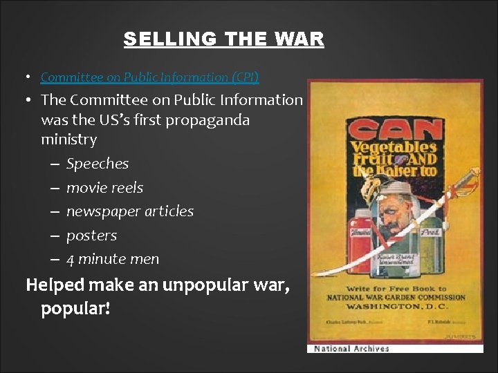 SELLING THE WAR • Committee on Public Information (CPI) • The Committee on Public