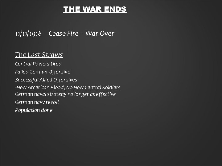 THE WAR ENDS 11/11/1918 – Cease Fire – War Over The Last Straws Central