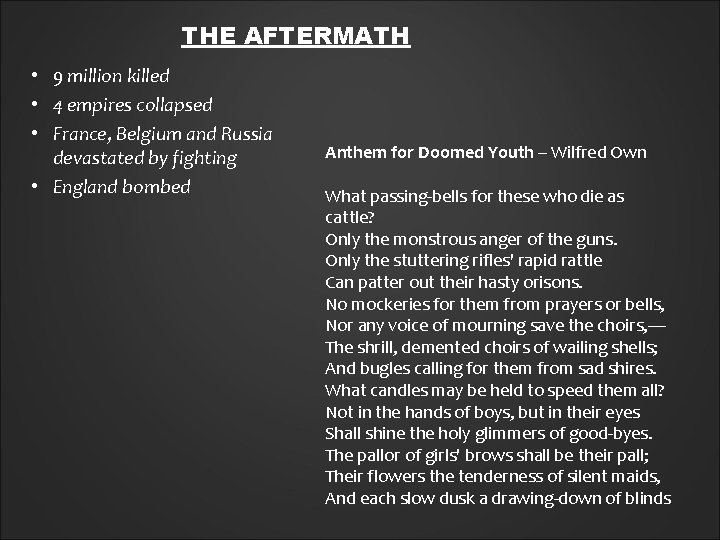 THE AFTERMATH • 9 million killed • 4 empires collapsed • France, Belgium and