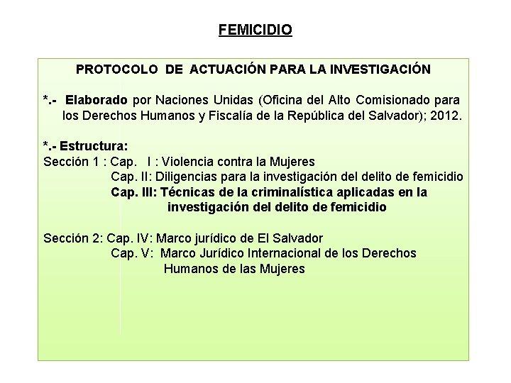 FEMICIDIO PROTOCOLO DE ACTUACIÓN PARA LA INVESTIGACIÓN *. - Elaborado por Naciones Unidas (Oficina