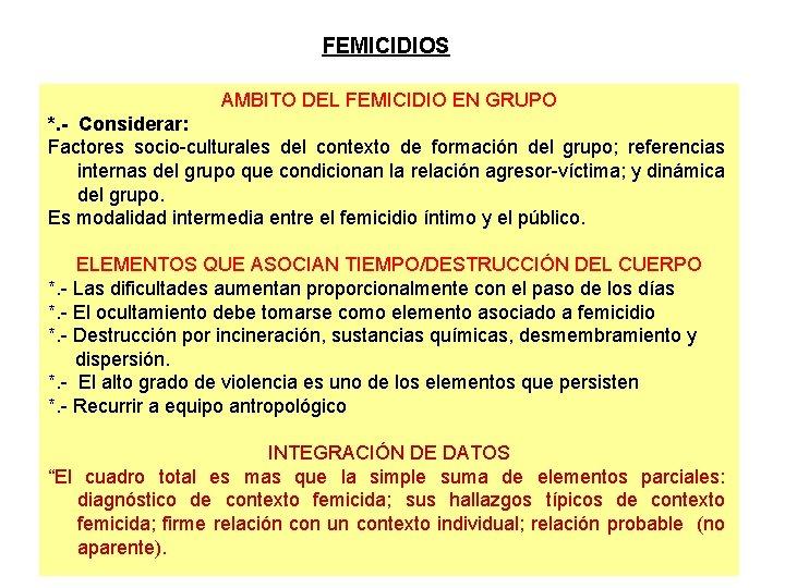 FEMICIDIOS AMBITO DEL FEMICIDIO EN GRUPO *. - Considerar: Factores socio-culturales del contexto de