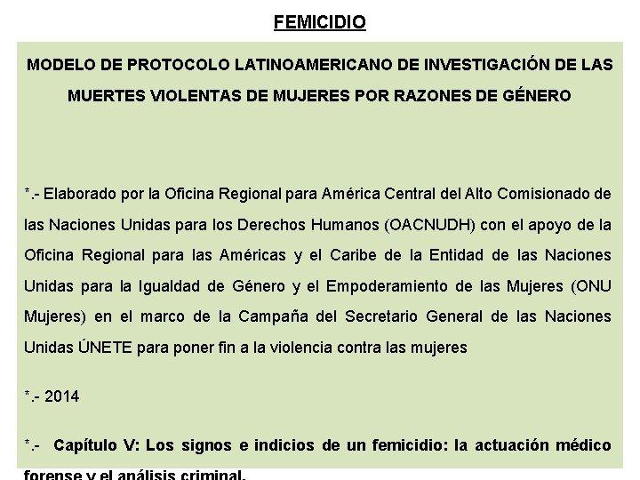 FEMICIDIO MODELO DE PROTOCOLO LATINOAMERICANO DE INVESTIGACIÓN DE LAS MUERTES VIOLENTAS DE MUJERES POR