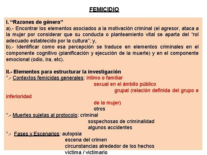 """FEMICIDIO I. """"Razones de género"""" a). - Encontrar los elementos asociados a la motivación"""