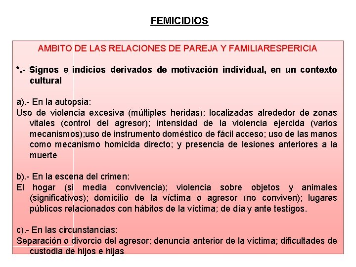 FEMICIDIOS AMBITO DE LAS RELACIONES DE PAREJA Y FAMILIARESPERICIA *. - Signos e indicios