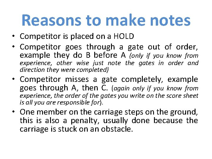 Reasons to make notes • Competitor is placed on a HOLD • Competitor goes