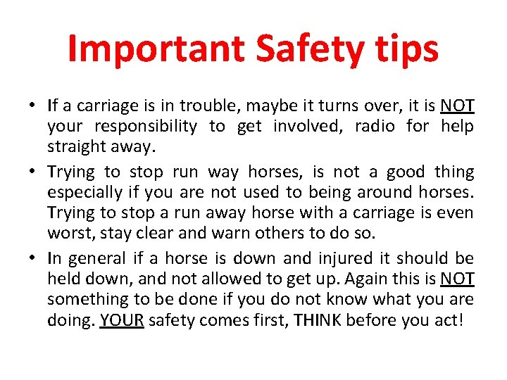 Important Safety tips • If a carriage is in trouble, maybe it turns over,
