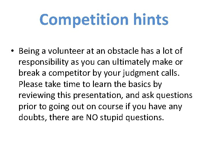 Competition hints • Being a volunteer at an obstacle has a lot of responsibility