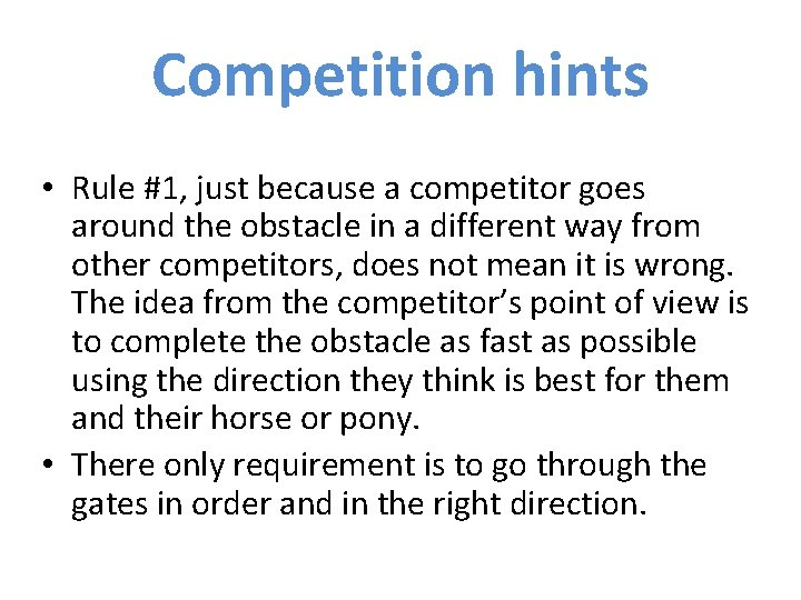 Competition hints • Rule #1, just because a competitor goes around the obstacle in