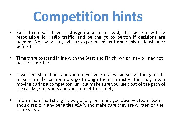 Competition hints • Each team will have a designate a team lead, this person