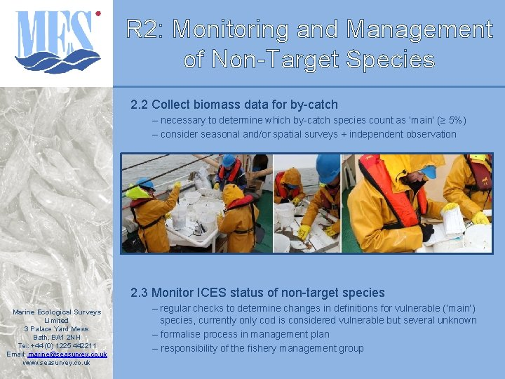 R 2: Monitoring and Management of Non-Target Species 2. 2 Collect biomass data for