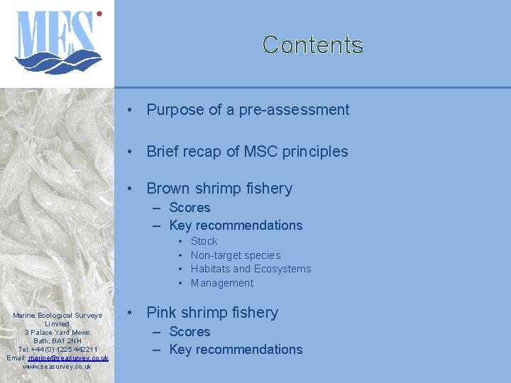 Contents • Purpose of a pre-assessment • Brief recap of MSC principles • Brown
