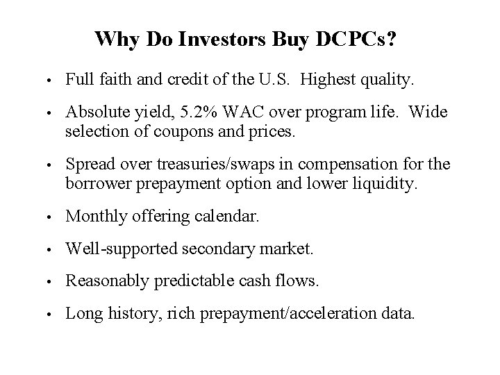 Why Do Investors Buy DCPCs? • Full faith and credit of the U. S.