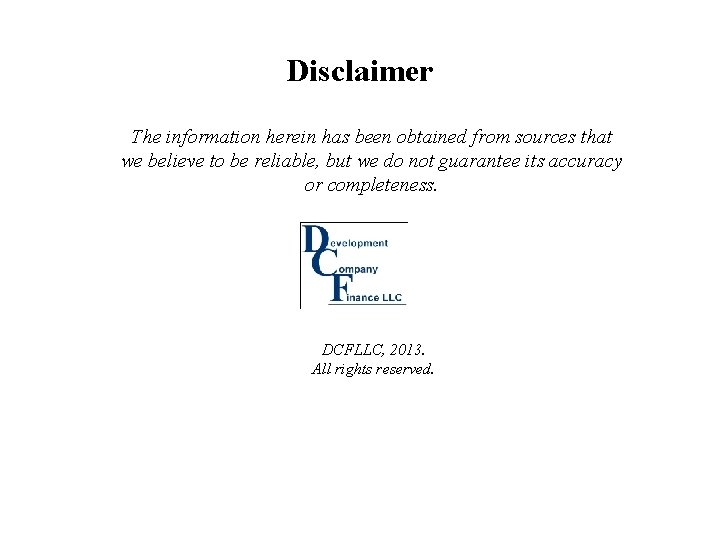 Disclaimer The information herein has been obtained from sources that we believe to be