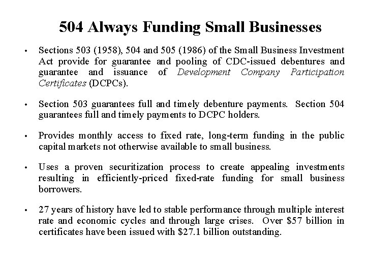 504 Always Funding Small Businesses • Sections 503 (1958), 504 and 505 (1986) of