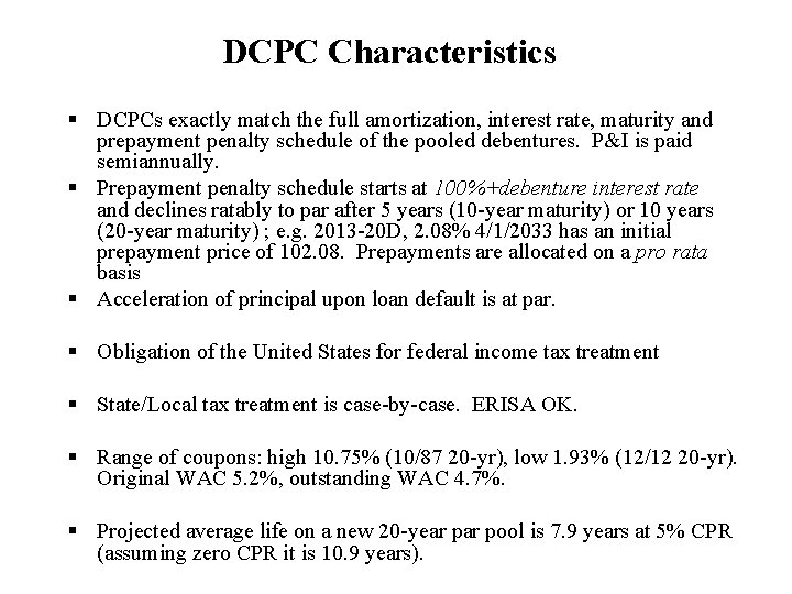DCPC Characteristics § DCPCs exactly match the full amortization, interest rate, maturity and prepayment
