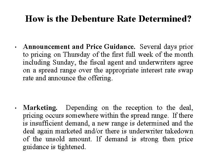 How is the Debenture Rate Determined? • Announcement and Price Guidance. Several days prior