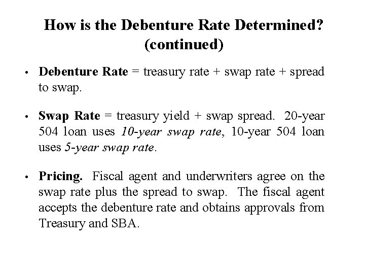 How is the Debenture Rate Determined? (continued) • Debenture Rate = treasury rate +