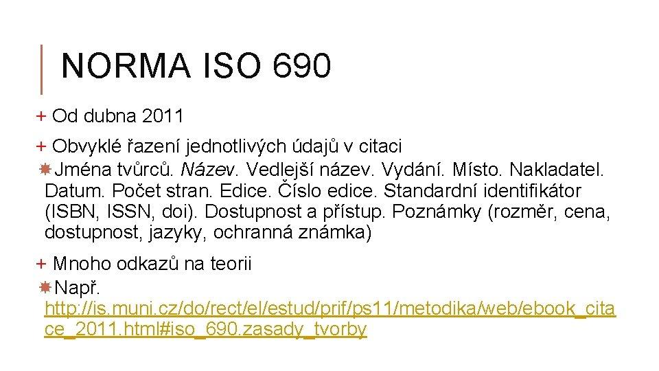 NORMA ISO 690 + Od dubna 2011 + Obvyklé řazení jednotlivých údajů v citaci